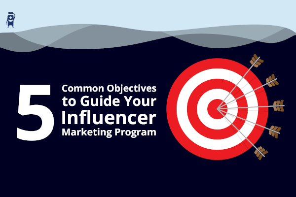 5 common objectives of influencer marketing